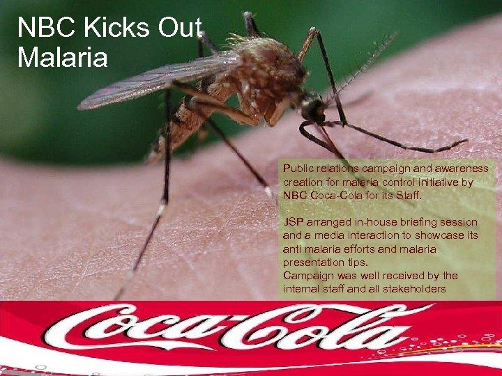 NBC Kicks Out Malaria Public relations campaign and awareness creation for malaria control initiative