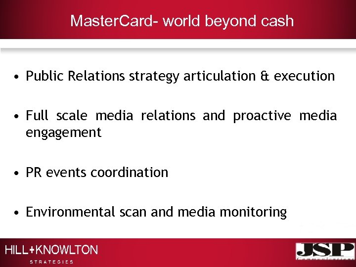 Master. Card- world beyond cash • Public Relations strategy articulation & execution • Full