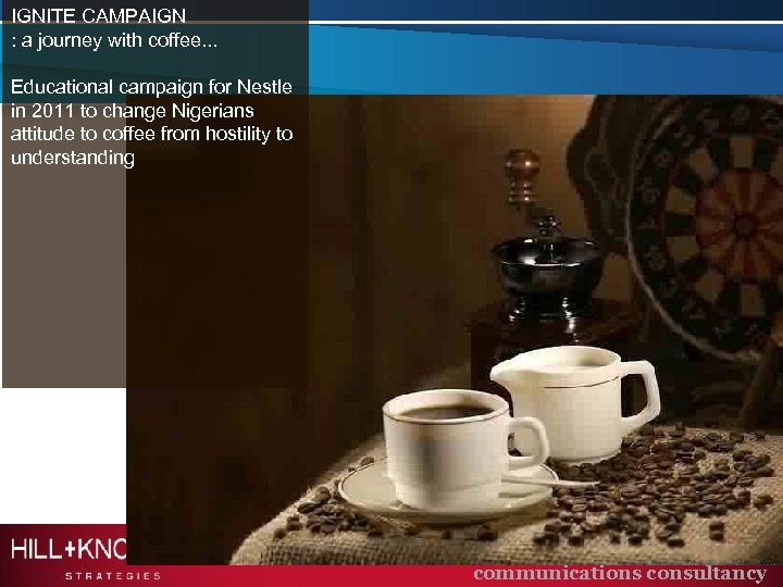 IGNITE CAMPAIGN : a journey with coffee. . . Educational campaign for Nestle in