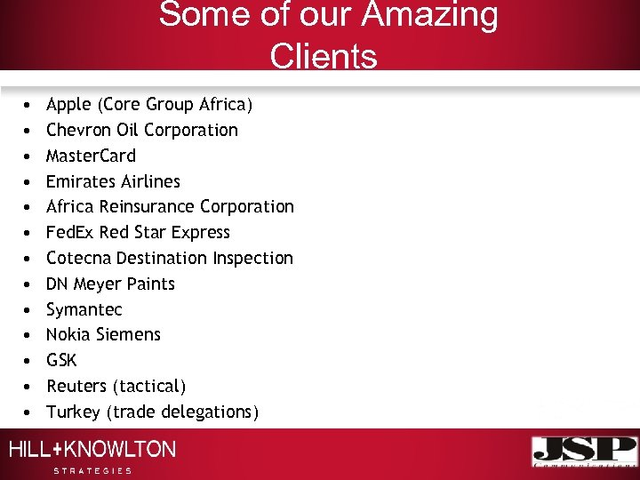 Some of our Amazing Clients • • • • Apple (Core Group Africa) Chevron