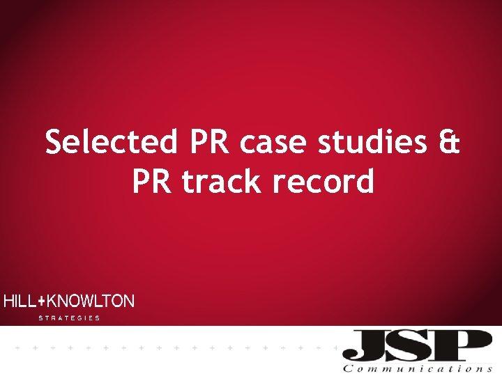 Selected PR case studies & PR track record JSP communications consultancy