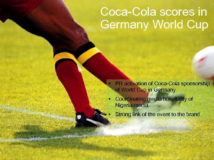 Coca-Cola scores in Germany World Cup • PR activation of Coca-Cola sponsorship of World