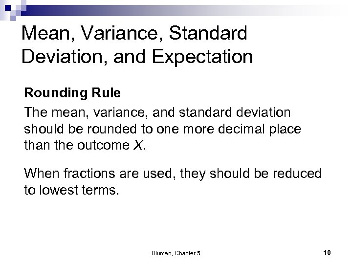 Mean, Variance, Standard Deviation, and Expectation Rounding Rule The mean, variance, and standard deviation