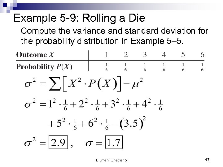 Example 5 -9: Rolling a Die Compute the variance and standard deviation for the