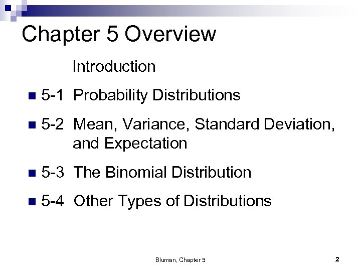 Chapter 5 Overview Introduction n 5 -1 Probability Distributions n 5 -2 Mean, Variance,