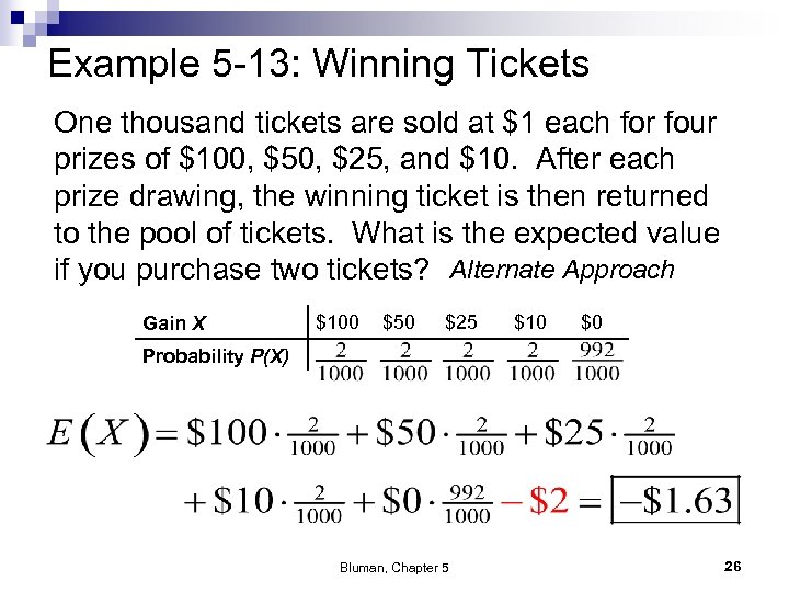 Example 5 -13: Winning Tickets One thousand tickets are sold at $1 each for