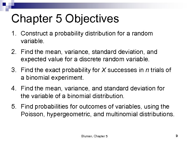 Chapter 5 Objectives 1. Construct a probability distribution for a random variable. 2. Find