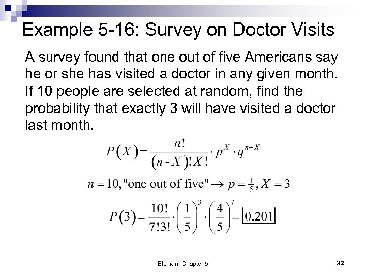 Example 5 -16: Survey on Doctor Visits A survey found that one out of
