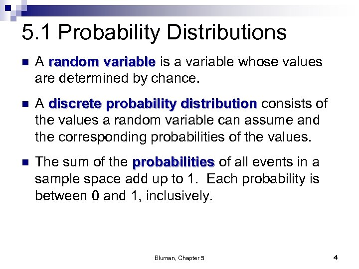 5. 1 Probability Distributions n A random variable is a variable whose values are