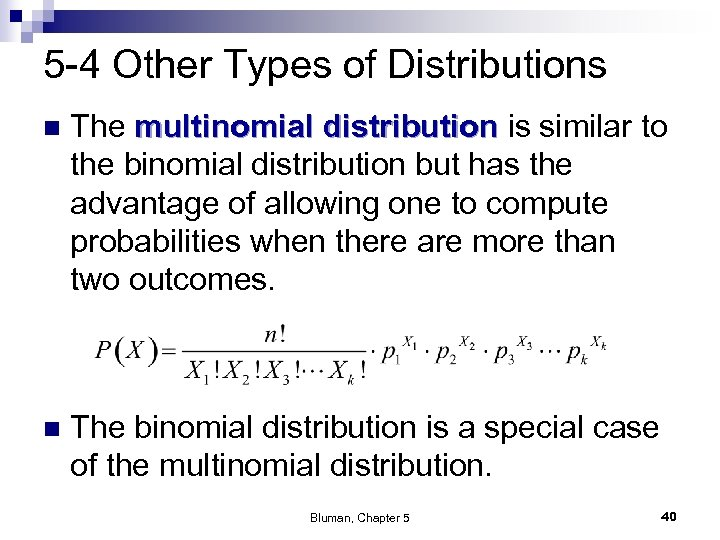 5 -4 Other Types of Distributions n The multinomial distribution is similar to the