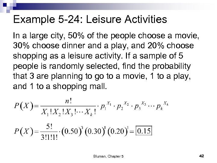 Example 5 -24: Leisure Activities In a large city, 50% of the people choose