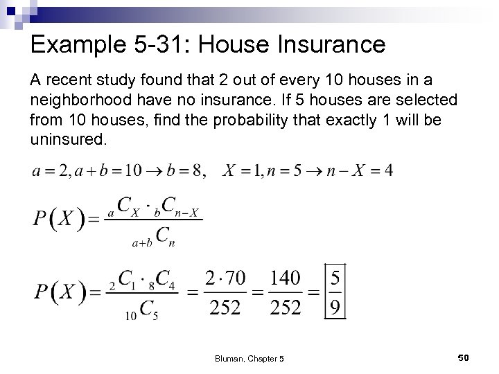 Example 5 -31: House Insurance A recent study found that 2 out of every