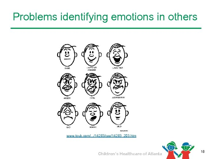 Problems identifying emotions in others www. tpub. com/. . . /14263/css/14263_203. htm Children's Healthcare
