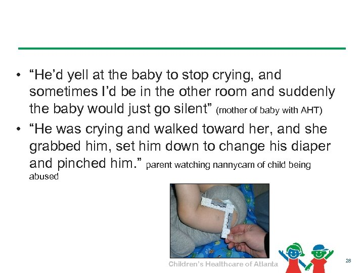 """• """"He'd yell at the baby to stop crying, and sometimes I'd be"""