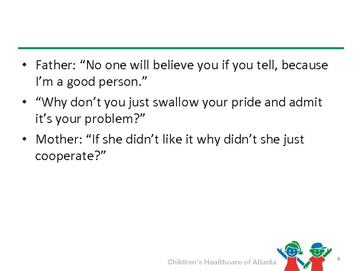 """• Father: """"No one will believe you if you tell, because I'm a"""
