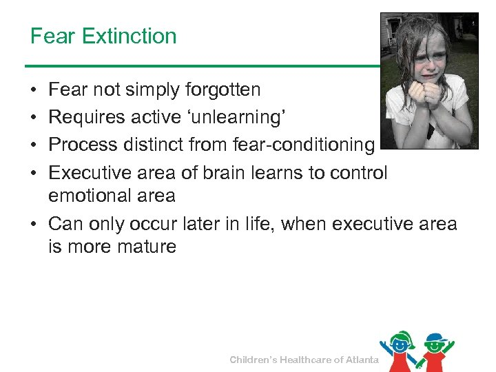 Fear Extinction • • Fear not simply forgotten Requires active 'unlearning' Process distinct from