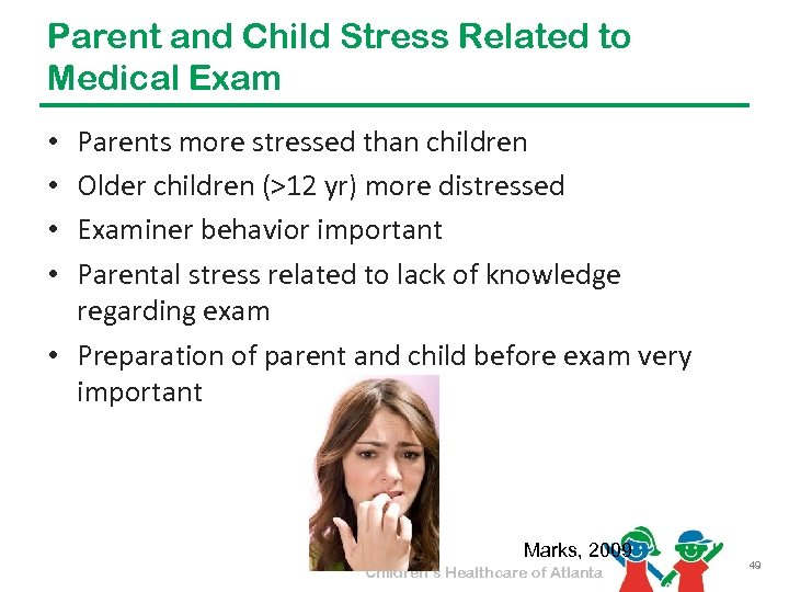 Parent and Child Stress Related to Medical Exam Parents more stressed than children Older