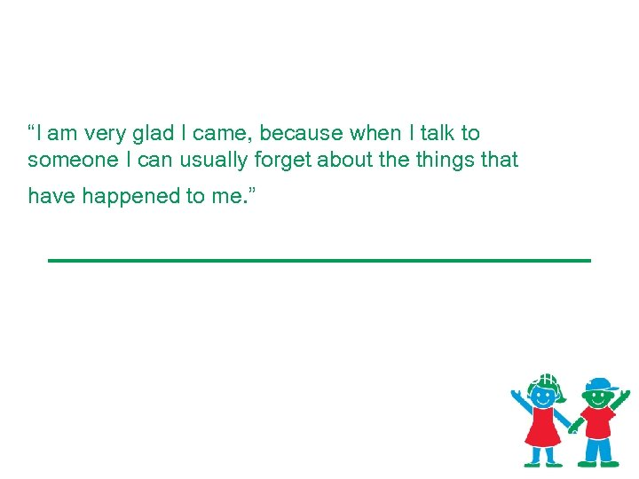 """Patient Comments from Center for Safe and Healthy Children """"I am very glad I"""
