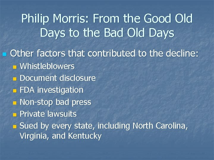 Philip Morris: From the Good Old Days to the Bad Old Days n Other