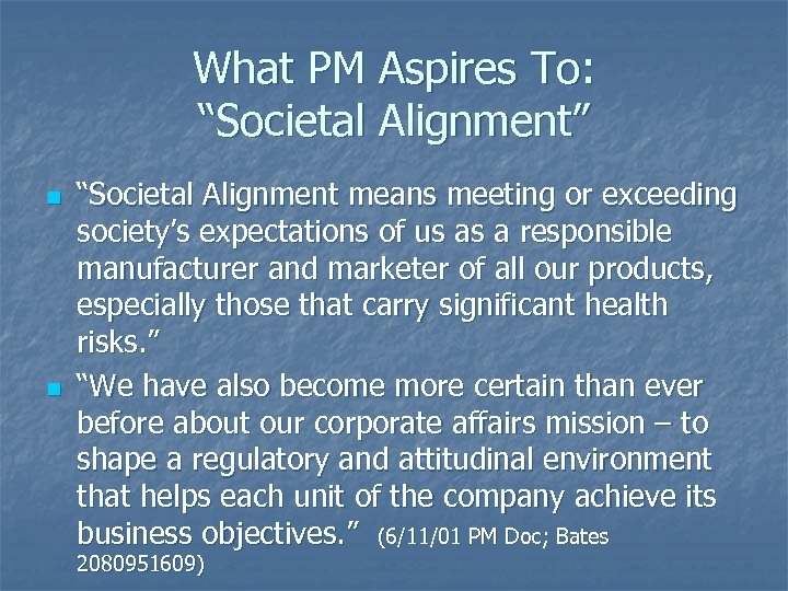 """What PM Aspires To: """"Societal Alignment"""" n n """"Societal Alignment means meeting or exceeding"""