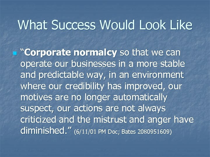 """What Success Would Look Like n """"Corporate normalcy so that we can operate our"""