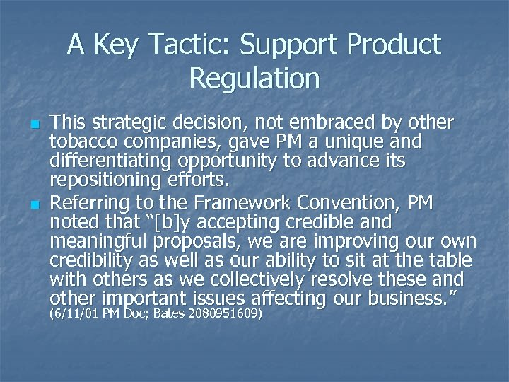 A Key Tactic: Support Product Regulation n n This strategic decision, not embraced by