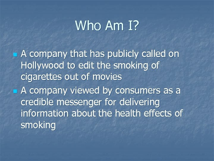 Who Am I? n n A company that has publicly called on Hollywood to