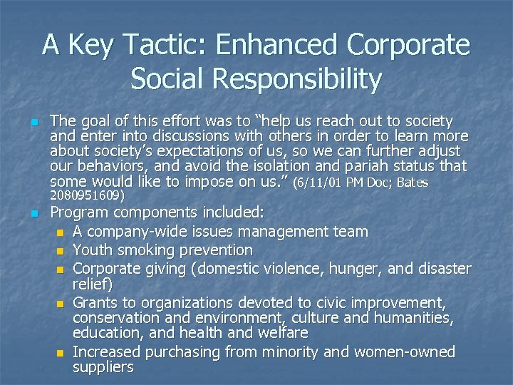 A Key Tactic: Enhanced Corporate Social Responsibility n The goal of this effort was