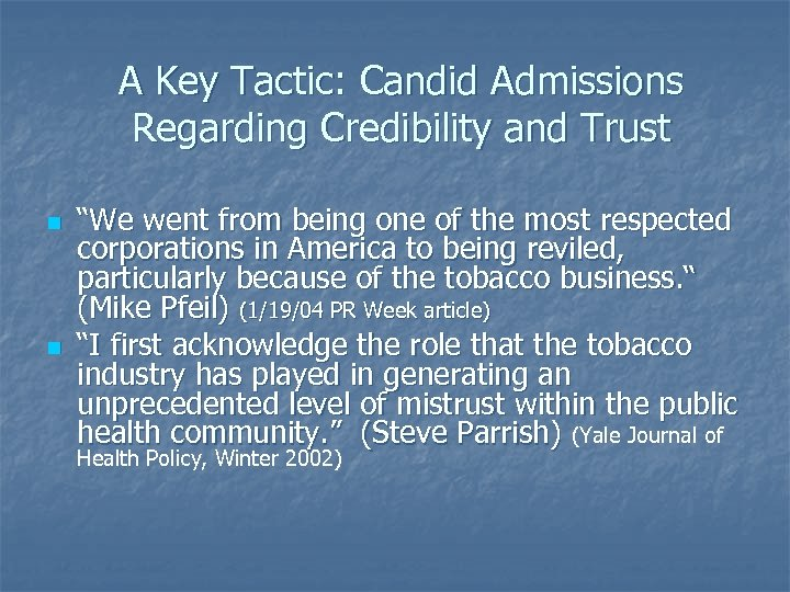 """A Key Tactic: Candid Admissions Regarding Credibility and Trust n n """"We went from"""