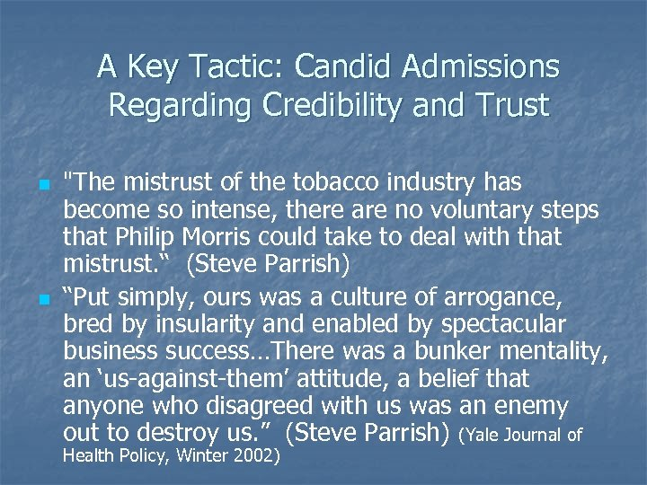 A Key Tactic: Candid Admissions Regarding Credibility and Trust n n