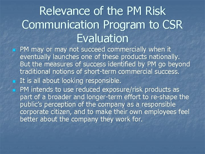 Relevance of the PM Risk Communication Program to CSR Evaluation n PM may or