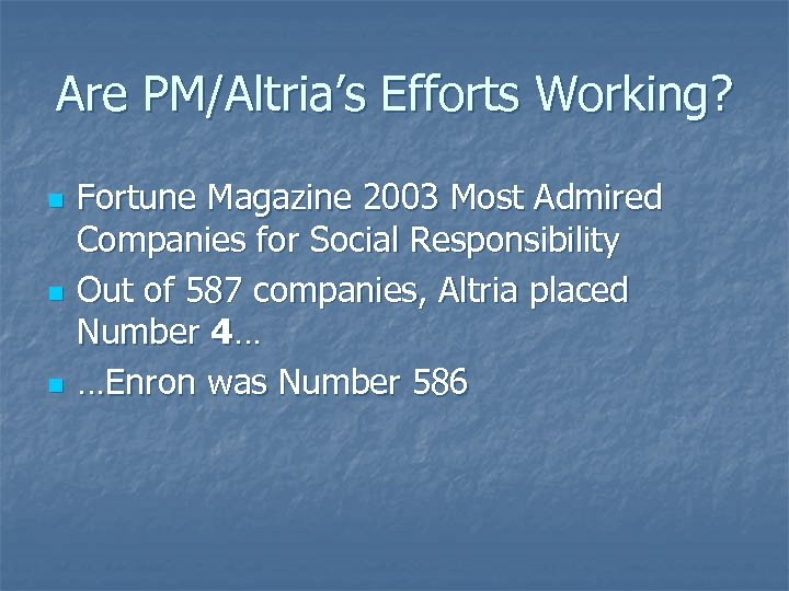 Are PM/Altria's Efforts Working? n n n Fortune Magazine 2003 Most Admired Companies for
