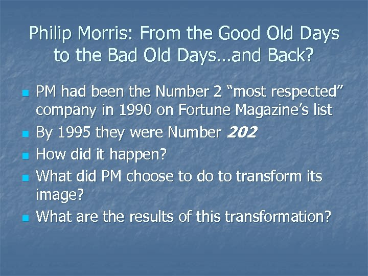 Philip Morris: From the Good Old Days to the Bad Old Days…and Back? n