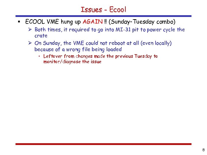 Issues - Ecool § ECOOL VME hung up AGAIN !! (Sunday-Tuesday combo) Ø Both
