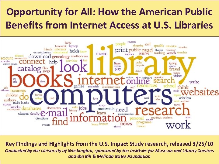 Opportunity for All: How the American Public Benefits from Internet Access at U. S.