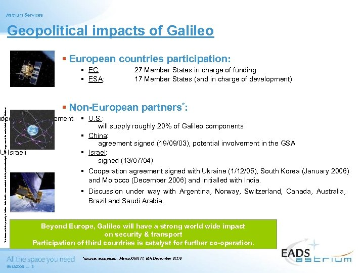 Astrium Services Geopolitical impacts of Galileo § European countries participation: This document is the