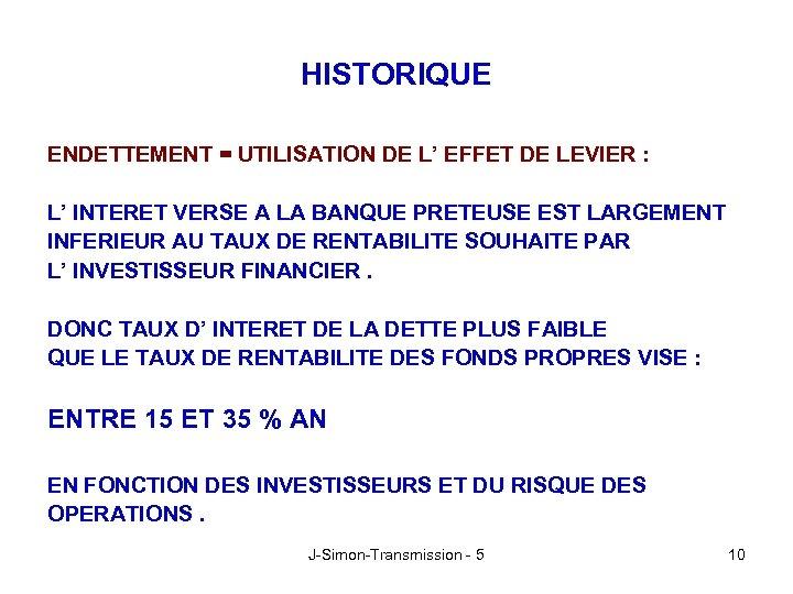 HISTORIQUE ENDETTEMENT = UTILISATION DE L' EFFET DE LEVIER : L' INTERET VERSE A