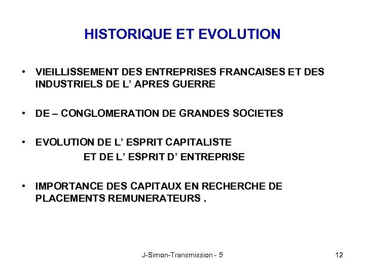 HISTORIQUE ET EVOLUTION • VIEILLISSEMENT DES ENTREPRISES FRANCAISES ET DES INDUSTRIELS DE L' APRES