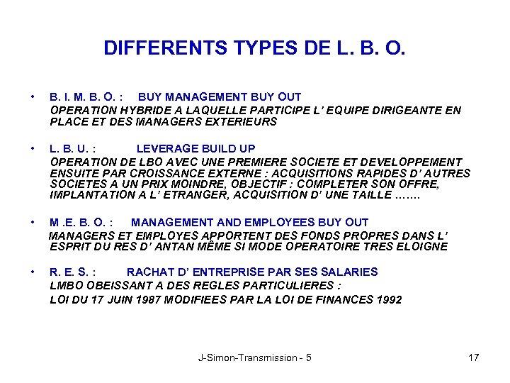 DIFFERENTS TYPES DE L. B. O. • B. I. M. B. O. : BUY