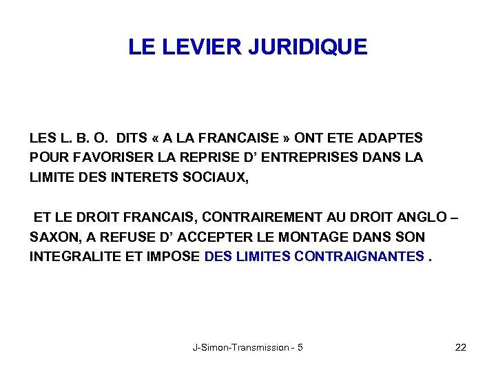 LE LEVIER JURIDIQUE LES L. B. O. DITS « A LA FRANCAISE » ONT