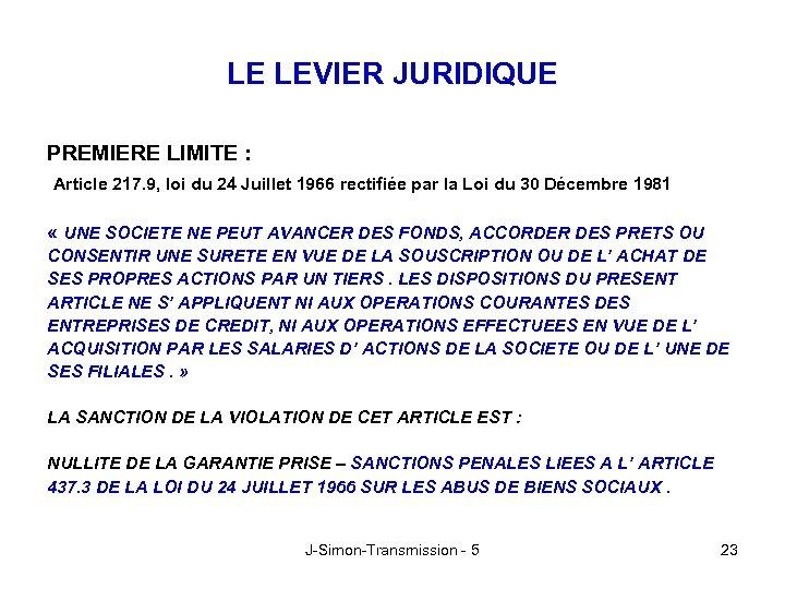 LE LEVIER JURIDIQUE PREMIERE LIMITE : Article 217. 9, loi du 24 Juillet 1966