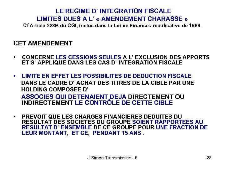 LE REGIME D' INTEGRATION FISCALE LIMITES DUES A L' « AMENDEMENT CHARASSE » Cf