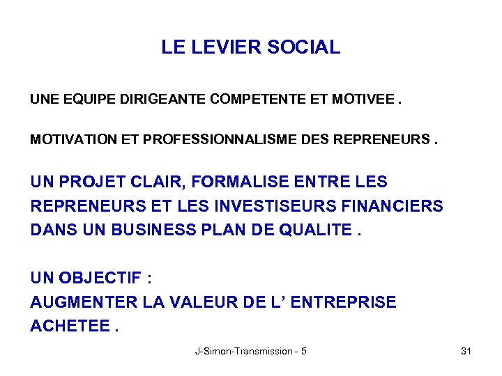 LE LEVIER SOCIAL UNE EQUIPE DIRIGEANTE COMPETENTE ET MOTIVEE. MOTIVATION ET PROFESSIONNALISME DES REPRENEURS.