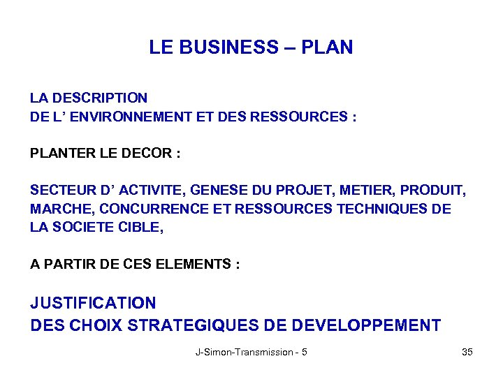 LE BUSINESS – PLAN LA DESCRIPTION DE L' ENVIRONNEMENT ET DES RESSOURCES : PLANTER