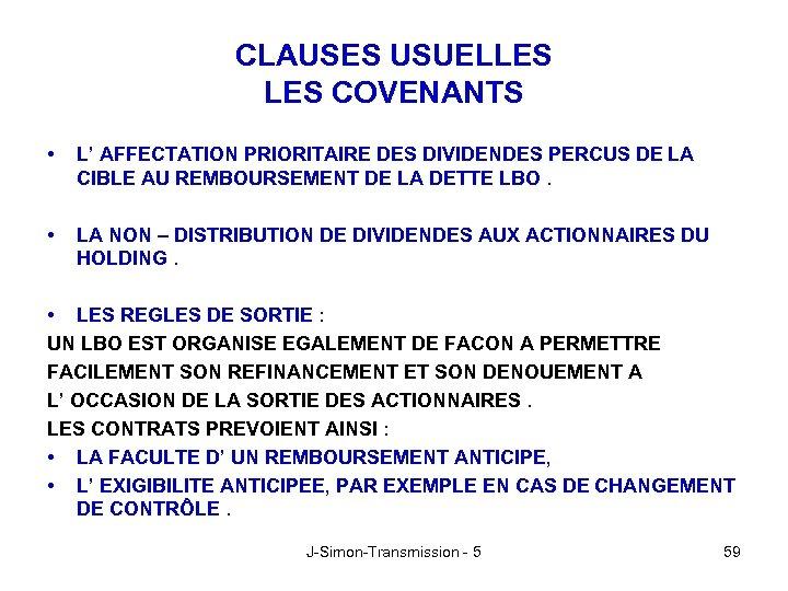 CLAUSES USUELLES COVENANTS • L' AFFECTATION PRIORITAIRE DES DIVIDENDES PERCUS DE LA CIBLE AU