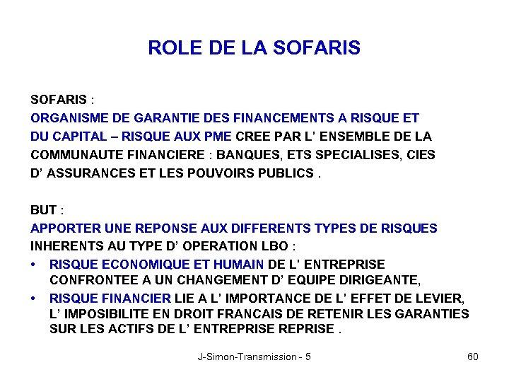 ROLE DE LA SOFARIS : ORGANISME DE GARANTIE DES FINANCEMENTS A RISQUE ET DU