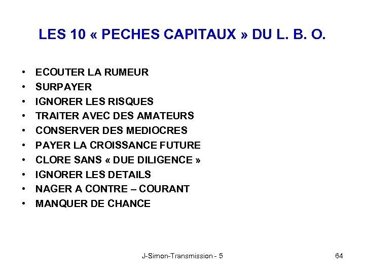 LES 10 « PECHES CAPITAUX » DU L. B. O. • • • ECOUTER