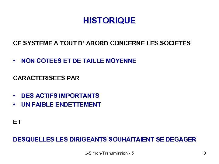 HISTORIQUE CE SYSTEME A TOUT D' ABORD CONCERNE LES SOCIETES • NON COTEES ET