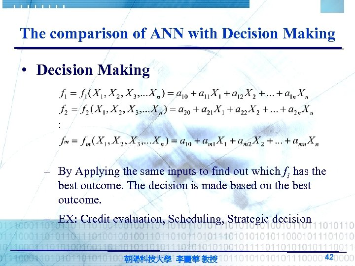 The comparison of ANN with Decision Making • Decision Making – By Applying the