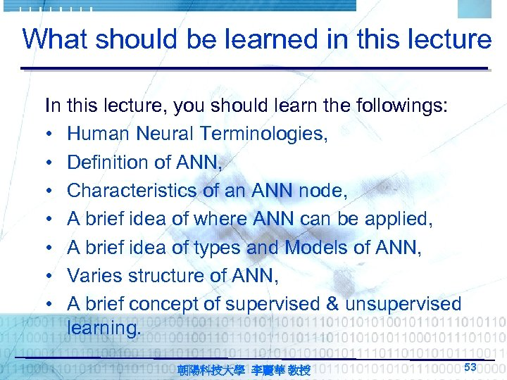 What should be learned in this lecture In this lecture, you should learn the